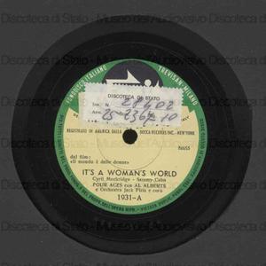 It's a woman's world ; The cuckoo bird in the pickle tree / Four Aces con Al Alberts ; Orchestra Jack Pleis e coro