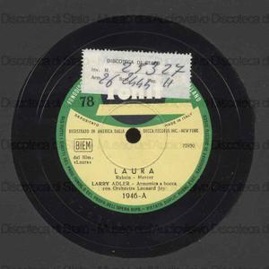 Laura ; Creole love call / armonica a bocca Larry Adler con orchestra ; [brano 1] L. Joy, direttore ; [brano 2] John Kirby, direttore