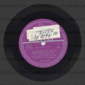 Campane di pace ; Giuvanne cu' a chitarra / Carla Boni, Gino Latilla ; Orch. Angelini ; Angelini, direttore