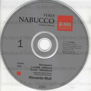 Nabucco : Opera in quattro parti / Giuseppe Verdi ; libretto di Temistocle Solera ; Philarmonia Orchestra ; Riccardo Muti, direttore ; Ambrosian Opera Chorus ; John McCarthy, Maestro del coro ; [interpreti]: M. Manuguerra,...