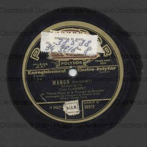 Manon : Ce bruit de l'or ; Suis-je gentille ainsi / Massenet ; Clara Clairbert du Theatre Royal de la Monnaie de Bruxelles accompagnee par l'orchestre de Manfred Gurlitt