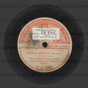 Manon Lescaut : In quelle trine morbide ; Tosca : Vissi d'arte / Puccini ; Gilda Dalla Rizza, soprano, con accomp. d'orchestra