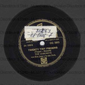 Twenty tiny fingers ; Meet me on the corner / The Coronets ; Eric Jupp e la sua orchestra