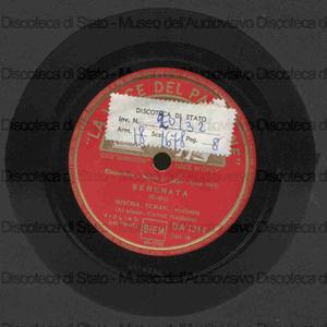 Serenata / Drdla. Serenata da I milioni di Arlecchino / R. Drigo ; [entrambi i brani eseguiti da] M. Elman, violino ; C. Hollister, pianoforte