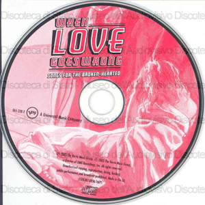 When love goes wrong : songs for the broken-hearted / Billie Holiday, Chet Baker, Johnny Hartman ... [et al.]