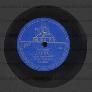 Lakme'' : Aria delle campanelle / L. Delibes ; G. Galli, soprano ; Benvenuti, direttore