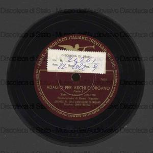 Adagio per archi e organo / Tomaso Albinoni ; elaborazione di Remo Giazotto ; Orchestra dell' Angelicum di Milano ; direttore Ennio Gerelli