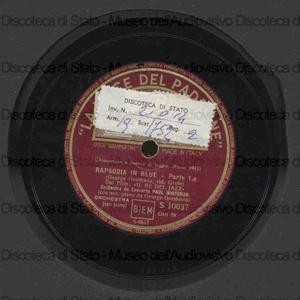 Rapsodia in blue / G. Gershwin ; G. Gershwin, pianoforte ; Orch. Concerto Whiteman ; P. Whiteman, direttore