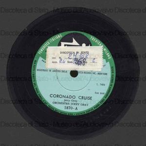 Coronado cruise ; Stop that dancing / Orch. J. Gray ; J. Gray, direttore