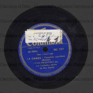 La danza : tarantella napolitana ; Serenata a Mariuzza / tenore L. Infantino con la sua chitarra ; orchestra diretta da R. Martin