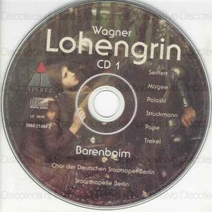 Lohengrin : Romantische Oper in drei Aufzugen / Richard Wagner ; Chor der Deutschen Staatsoper Berlin ; Ernst Stoy . Chorus master ; Staatskapelle Berlin ; Daniel Barenboim ; [cast]: R. Pape, P. Seiffert, E. Magee ... [et...