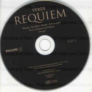 Requiem / Giuseppe Verdi ; Kirov Orchestra and Chorus, Mariinsky Theatre, St, Petersburg ; A. Petrenko, chorus master ; Valery Gergiev ; R. Fleming, soprano ; O. Borodina, mezzo-soprano ; A. Bocelli, tenor ; I....