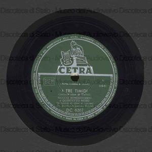 Il primo viaggio ; I tre timidi / N. Bongiovanni ; orchestra ritmi e canzoni diretta da F. Ferrari ; [1. brano con] B. Pallesi ; [2. brano] Quintetto Nord