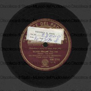 Silver dollar ; Tzena, tzena, tzena / S. Phillips e orchestra ; J. Eager ; [2. brano] Tanner Sisters