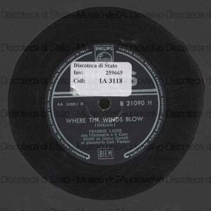 Where the winds blow ; Te amo / Frankie Laine con Carl Fischer al pianoforte e Bobby Hackett, tromba