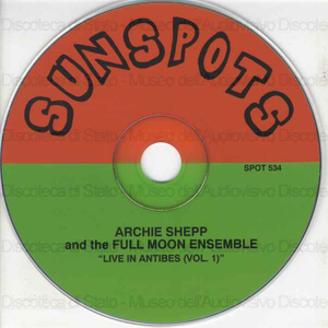 Live in antibes : vol. 1 / Archie Shepp and Full Moon Ensemble
