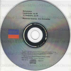 Liederkreis : op.39 ; 12 Gedichte : op.35 / Robert Schumann ; Matthias Goerne, baritono ; Eric Schneider, piano.