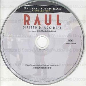 Raul : Original Soundtrack / Musiche originali: Andrea Morricone ; Orchestra: Roma Sinfonietta ; Pianoforte solista: Gilda Buttà