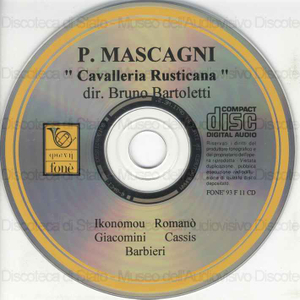 Cavalleria Rusticana / Mascagni ; dir. Bruno Bartoletti ; Ort-Orchestra della Toscana ; Coro Cooperativa Artisti Associati (diretto da Gianfranco Cosmi) ; Katerina Ikonomou [interpreta] Santuzza ; Paola Romanò [interpreta]...