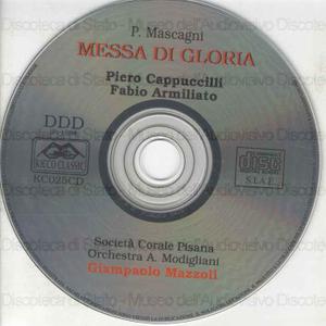 Messa di Gloria / P.Mascagni ; [cantano]: Piero Cappuccilli, Fabio Armiliato ; Società Corale Pisana ; Orchestra A. Modigliani ; Giampaolo Mazzoli, direttore