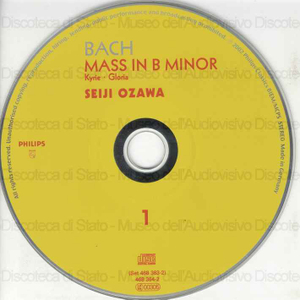 Mass in B minor = Messe in H moll = Messe en si mineur : BWV 232 / Johann Sebastian Bach ; [cantano]: Barbara Bonney, Angelica Kirchschlager, John Mark Ainsley ...[et al.] ; Tokyo Opera Singers ; [direttore]: Seiji Ozawa ;...