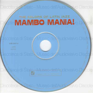 Mambo mania! : the colors of latin jazz : a hot collection of mambo and afro-cuban jazz / Poncho Sanchez, Tito Puente, Cal Tjader ... [et al.]
