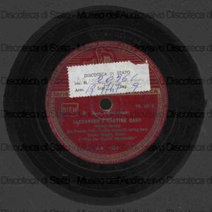 Alexander''s ragtime band / Irving Berlin ; Joe Venuti, viola ; Bobby Maxwell, swing harp ; Jimmy Brigg, flauto ; The Joe Venuti Rithmists