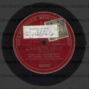 Carmen : Mia tu sei / Bizet ; Antonio Paoli ; Giuseppina Huguet ; Ines Salvador ; Francesco Cigada ; direttore d'orchestra Carlo Sabaino