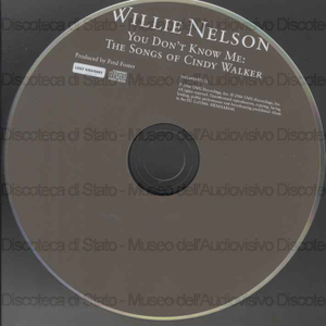 You don''''t know me: the songs of Cindy Walker / Willie Nelson
