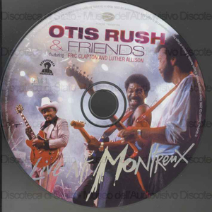 Live at Montreux 1986 / Otis Rush & Friends