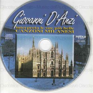 Canzoni milanesi : Giovanni D''Anzi interpreta le sue piu'' belle canzoni milanesi