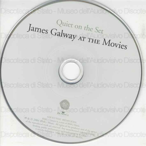 Quiet on the Set ; James Galway at the movies / James Galway