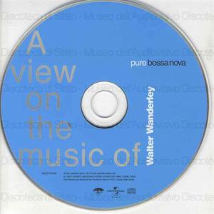 Walter Wanderley : Pure bossa nova ; A view on the music of / Walter Wanderley