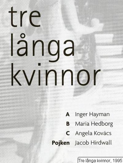 Tre långa kvinnor, 1995, Tre långa kvinnor