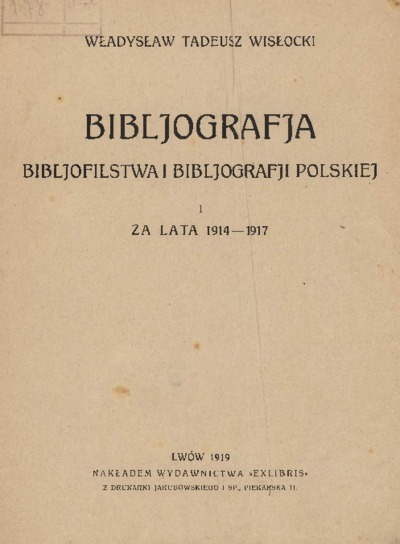 Bibljografja Bibljofilstwa i Bibljografji Polskiej za lata 1914-1917