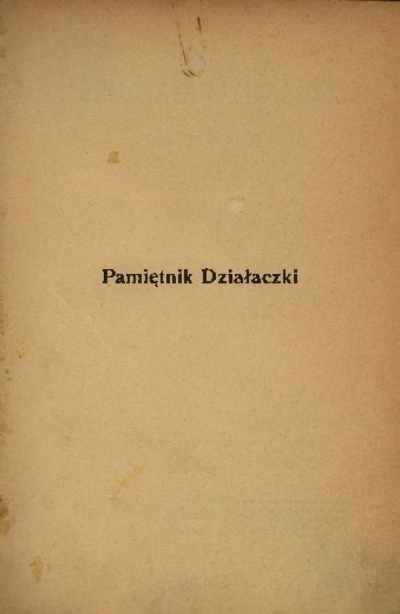 Pamiętnik Działaczki : lata dojrzewania. [Cz. 1]