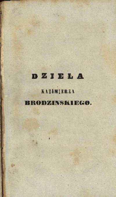 Dzieła Kazimierza Brodzińskiego : wydanie zupełne i pomnożone pismami dotąd drukiem nie ogłoszonemi. T.10