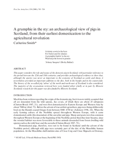 A grumphie in the sty: an archaeological of pigs in Scotland, from their earliest domestication to the agricultural revolution., Volume 130, 705-724