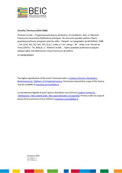 Thomae Cornelii ... Progymnasmata physica ad illustriss. & excellentiss. dom. d. Marinum Franciscum Caracciolum Abellinatum principem. His accessere ejusdem authoris Opera quaedam posthuma numquam ante hac edita