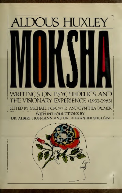 Moksha Writings on Psychedelics and the Visionary Experience (1931-1963)
