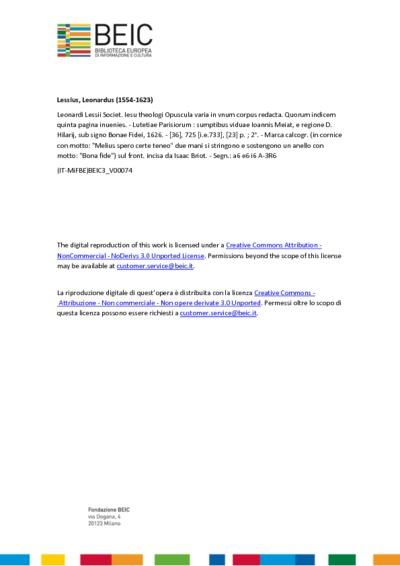Leonardi Lessii Societ. Iesu theologi Opuscula varia in vnum corpus redacta. Quorum indicem quinta pagina inuenies.