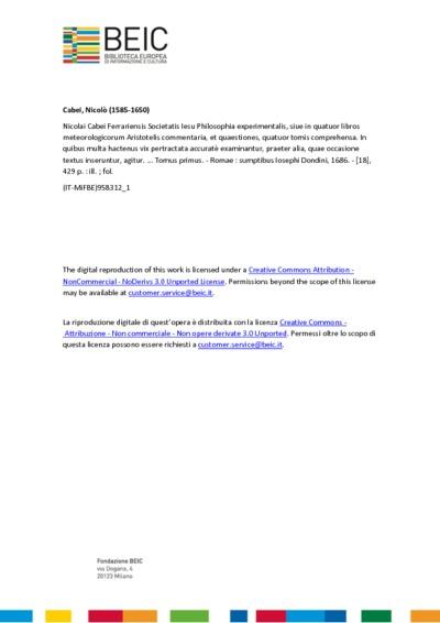 Nicolai Cabei Ferrariensis Societatis Iesu *Philosophia experimentalis, siue in quatuor libros meteorologicorum Aristotelis commentaria, et quaestiones, quatuor tomis comprehensa. In quibus multa hactenus vix pertractata...