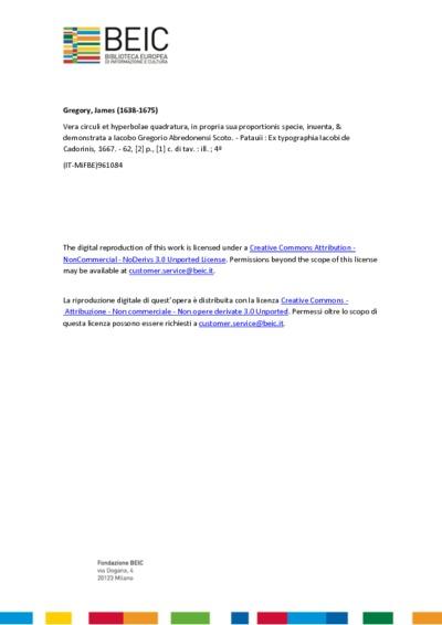 Vera circuli et hyperbolae quadratura, in propria sua proportionis specie, inuenta, & demonstrata a Iacobo Gregorio Abredonensi Scoto
