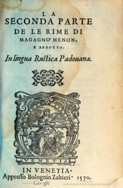 La seconda parte de le rime di Magagno Menon e Begotto in lingua rustica padouana