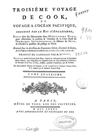 Troisième voyage de Cook ou voyage a l'océan Pacifique, ordonné par le roi d'Angleterre, pour faire des découvertes dans l'Hemisphere Nord, pou déterminer la position & l'étendue de la Cote Ouest de l'Amerique...