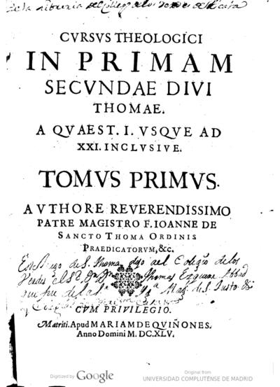 Cursus theologici in primam secundae diui Thomae a quaest. I vsque ad XXI inclusiue tomus primus