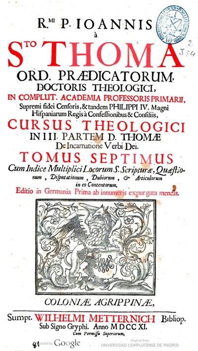 Rmi. P. Ioannis à Sto. Thoma ... Cursus theologici in III partem D. Thomae De incarnatione verbi Dei tomus septimus ..