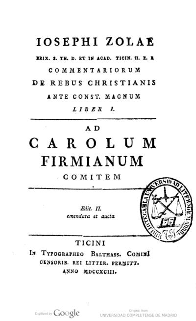 Iosephi Zolae ... Commentariorum de rebus christianis ante Const. Magnum - Liber I.