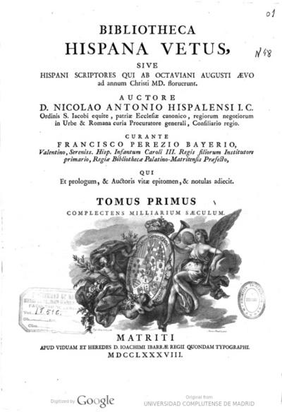 Bibliotheca Hispana vetus sive Hispani scriptores qui ab Octaviani Augusti aevo ad annum Christi  MD floruerunt