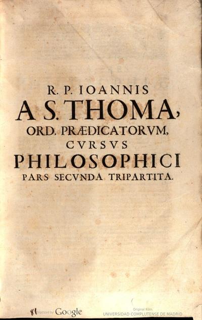 R.P. Joannis a S. Thoma. ... Cursus philosophicus thomisticus  ..
